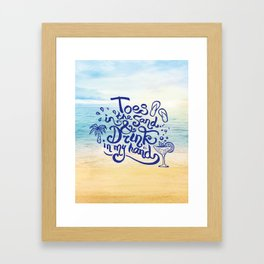 Toes in the Sand and Drink in my hand Framed Art Print