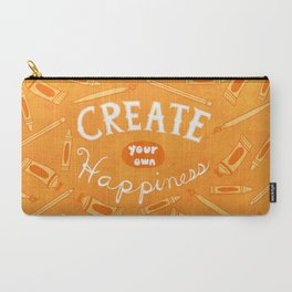 Create Your Own Happiness Carry-All Pouch