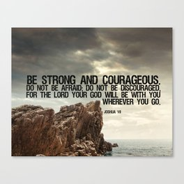 Be strong and courageous Canvas Print