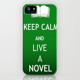 Keep Calm & Live a Novel iPhone Case