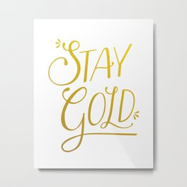 """Stay Gold"" Modern Calligraphy/Typography - Minimal Gold & White Metal Print"