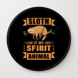 Sloth Is My Spirit Animal Tired Sloth Wall Clock