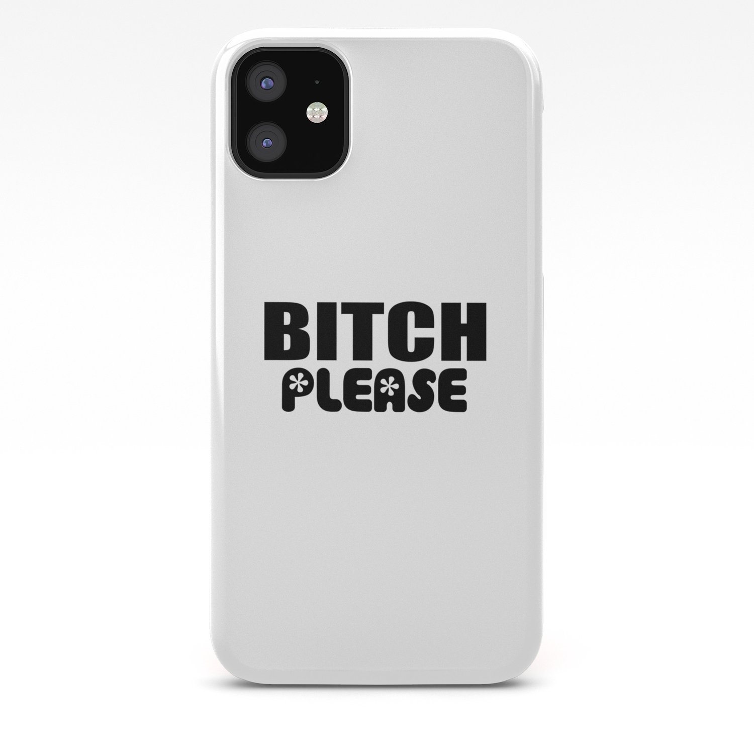 Bitch Please Funny Sarcastic Sayings And Quotes Iphone Case