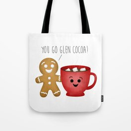 You Go Glen Cocoa! Tote Bag
