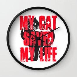 My Cat Saved My Life Wall Clock
