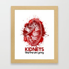 KIDNEYS: They Keep You Going Framed Art Print