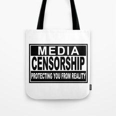 Media Censorship Protecting You From Reality Tote Bag