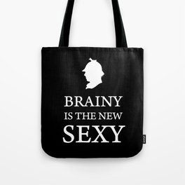 Brainy is The New Sexy Sherlock Holmes Quote Tote Bag