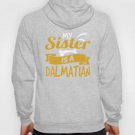 My Sister Is A Dalmatian Hoody