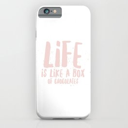 Life is Chocolate iPhone Case