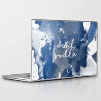 vodka Laptop & iPad Skins featuring Drink Vodka by Mikayla Belle