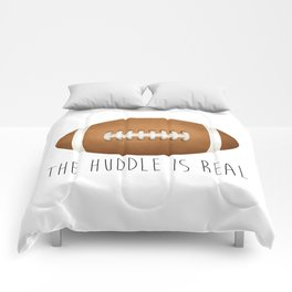 The Huddle Is Real Comforters