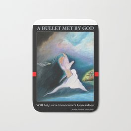 A BULLET MET BY GOD ...special edition Bath Mat