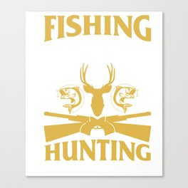 T-Shirt For Fishing And Hunting Lover. Canvas Print