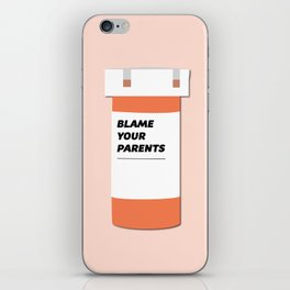 Blame Your Parents iPhone Skin