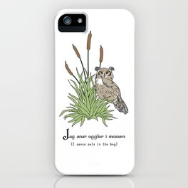 Things Swedes Say - I Sense Owls in the Bog iPhone Case
