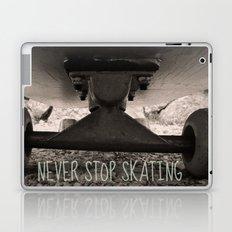 Never stop skating Laptop & iPad Skin