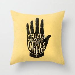 CREATE WITH YOUR HANDS Throw Pillow