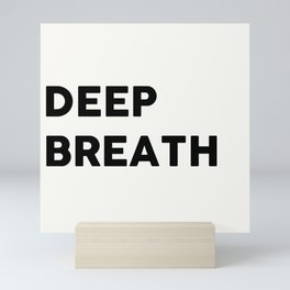Deep Breath, Bathroom Art Mini Art Print