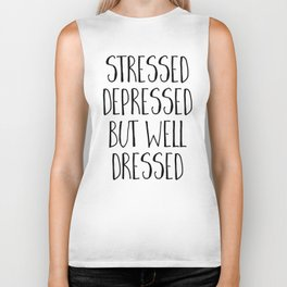 Well Dressed Funny Quote Biker Tank