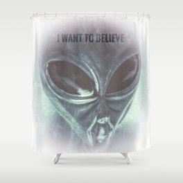 I want to believe! Shower Curtain