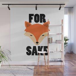 FOR FOX SAKE Wall Mural