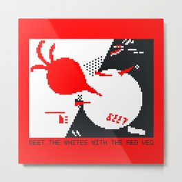 Beet the whites with the red veg Metal Print