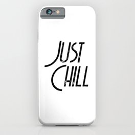 Just Chill iPhone Case