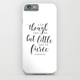 And Though She Be But Little She Is Fierce,Nursery Girls,Girls Room Decor,Girly Quote,Baby Girls,Gif iPhone Case