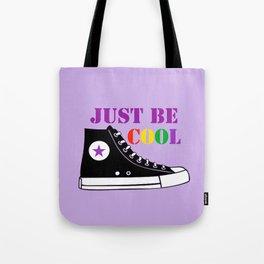Just be Cool Tote Bag