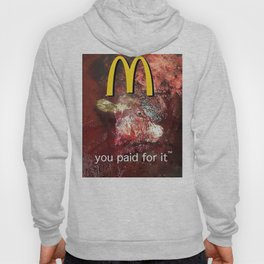 YOU PAID FOR IT. Hoody