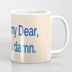 Actually, My Dear Mug