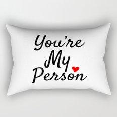 You're My Person Rectangular Pillow