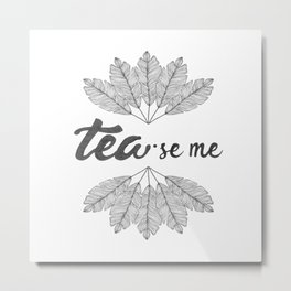Tea 'se Me Mug  Metal Print