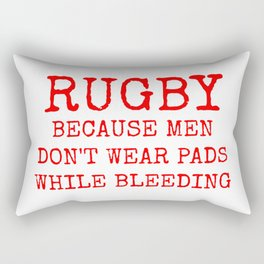 Rugby Because Men Don't Wear Pads While Bleeding Red and White Rectangular Pillow