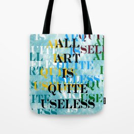 All Art Is Quite Useless Tote Bag
