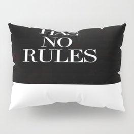 No Rules Pillow Sham