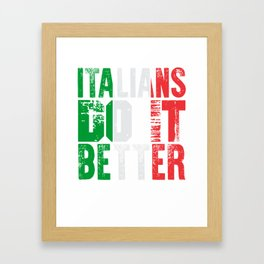 Italians Do It Better Framed Art Print