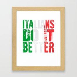 Italians Do It Better Framed Art Print