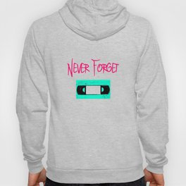 Retro Never Forget Funny Cassette VCR Tape Hoody