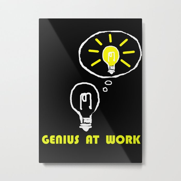 Genius at work  Metal Print