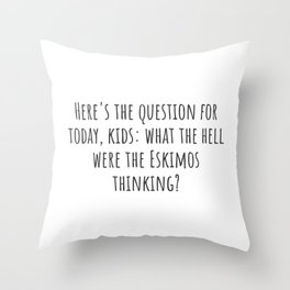 The Question for Today Throw Pillow
