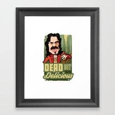 Dead but Delicious Framed Art Print