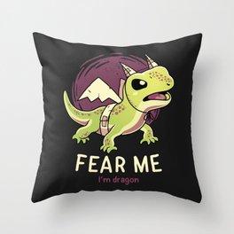 Fear Me Im Dragon // Funny Lizard, Reptile, Motivational Throw Pillow
