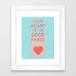 Your Heart Is In Good Hands Framed Art Print