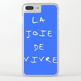 La joie de vivre Clear iPhone Case