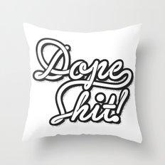 Dope Shit! Throw Pillow
