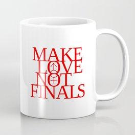 Make Love Not Finals (red) Coffee Mug