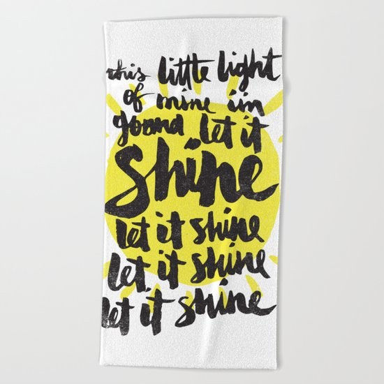 let it shine Beach Towel