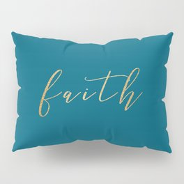 Gold Faith on Teal Pillow Sham